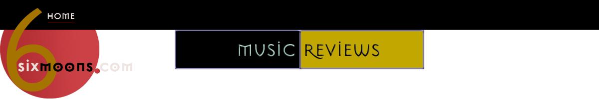 6moons: music reviews